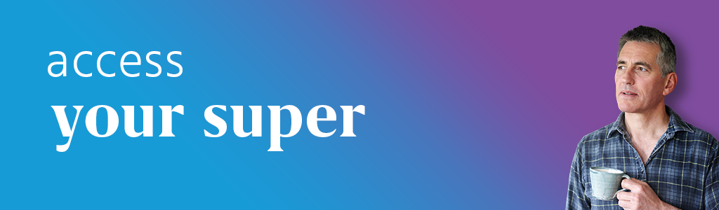 Want to know how to access your super? Visit Mercer Super Australia website